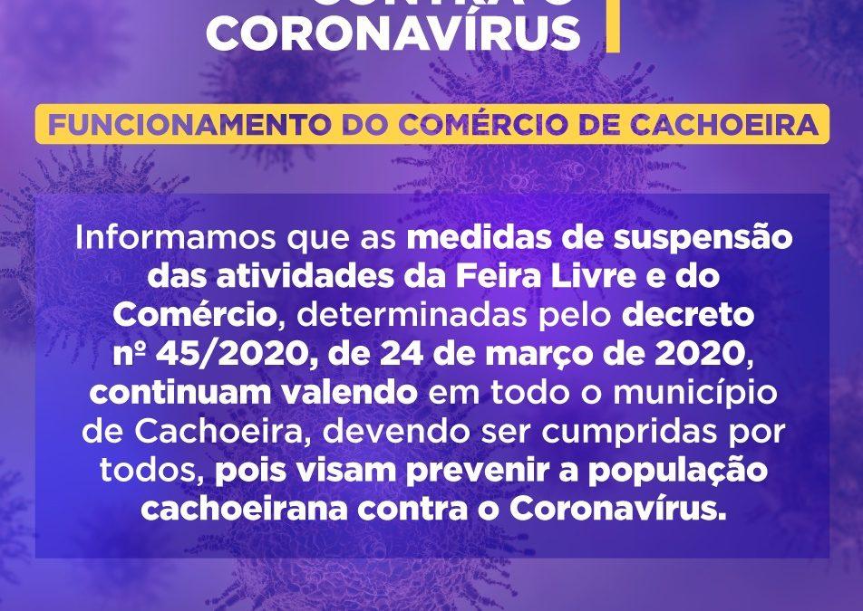 A Prefeitura de Cachoeira Informa que as medidas de suspensão das atividades da Feira Livre e do Comércio continuam valendo