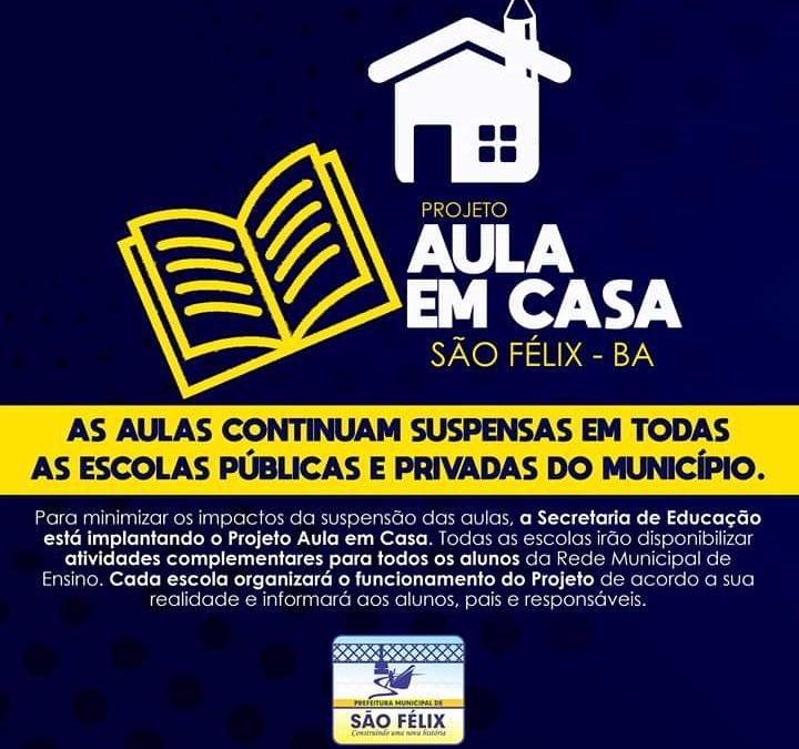 SÃO FÉLIX: A Prefeitura informa que as aulas continuam suspensas em todas as Escolas públicas e privadas do Município