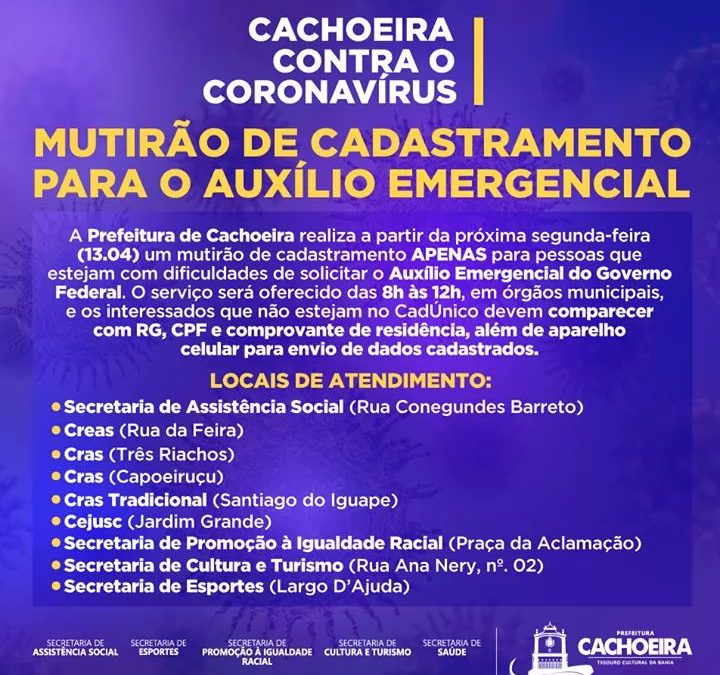 Prefeitura de Cachoeira realiza a partir da próxima segunda-feira (13.04) um mutirão de cadastramento APENAS para pessoas que estejam com dificuldades de solicitar o Auxílio Emergencial do Governo Federal