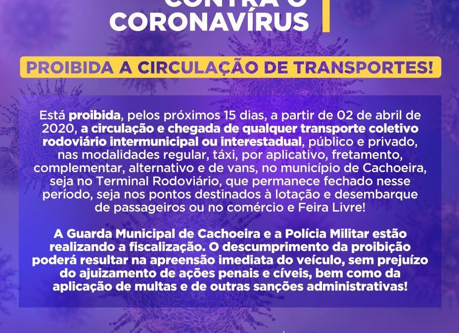 CACHOEIRA: PREFEITURA PROIBI CIRCULAÇÃO DE TRANSPORTES PELOS PROXIMOS 15 DIAS