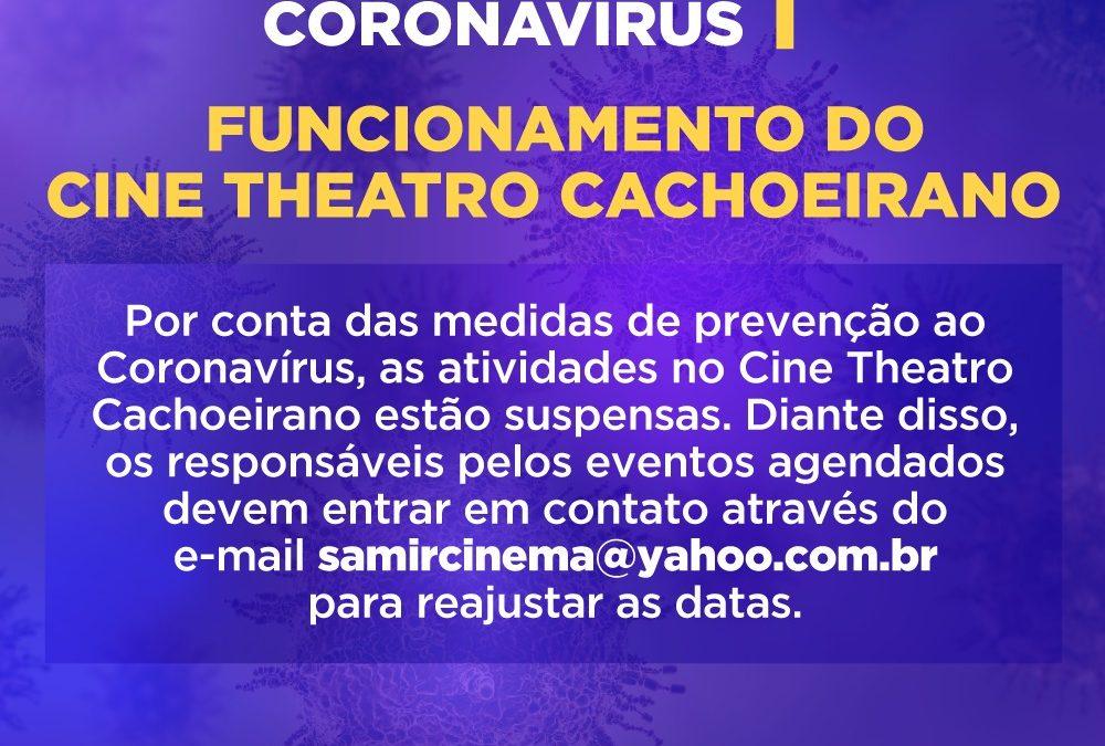 Prefeitura Suspende o Funcionamento do Cine Theatro Cachoeirano em Prevenção ao Coronavírus