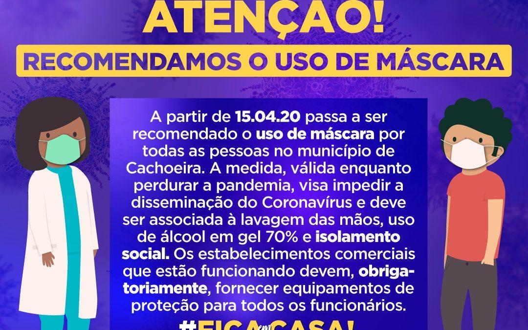 CACHOEIRA: Prefeitura Municipal recomenda o uso de máscara para todas as pessoas no município a partir de 15.04.20