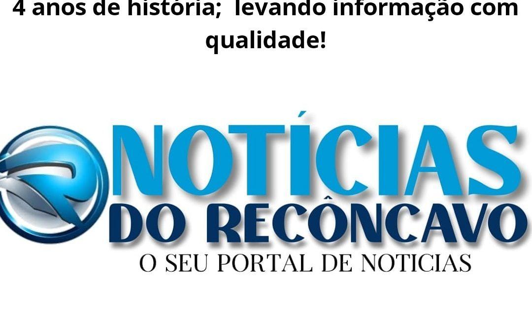 O Site Notícias do Recôncavo completa 4 anos de história; levando informação com qualidade!