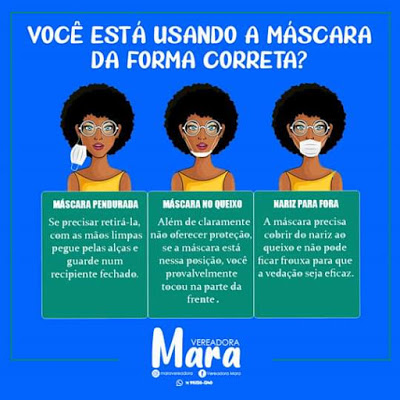 Vereadora Mara: E aí, você está usando a sua máscara da forma correta?