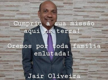 Santo Amaro: Morre vereador Jair do Derba, vítima da Covid-19