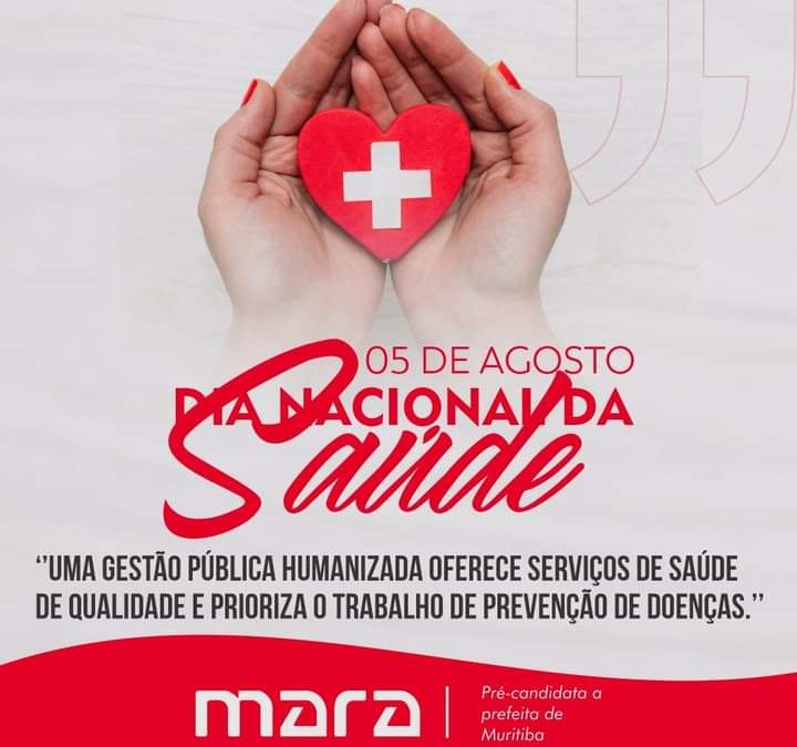 MURITIBA: Vereadora Mara Fala do Dia Nacional da Saúde   sobre a importância de uma Gestão de Saúde humanizada.